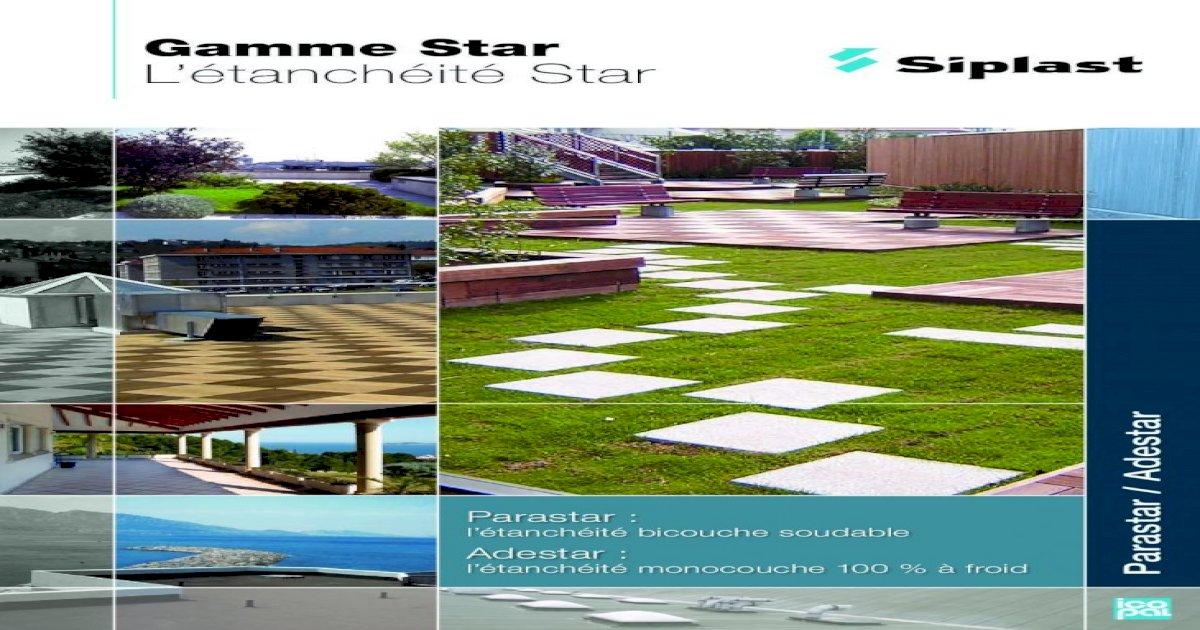 Gamme Star L'étanchéité Star - E-toiture ?· complète des documents de référence (DTU, normes ...